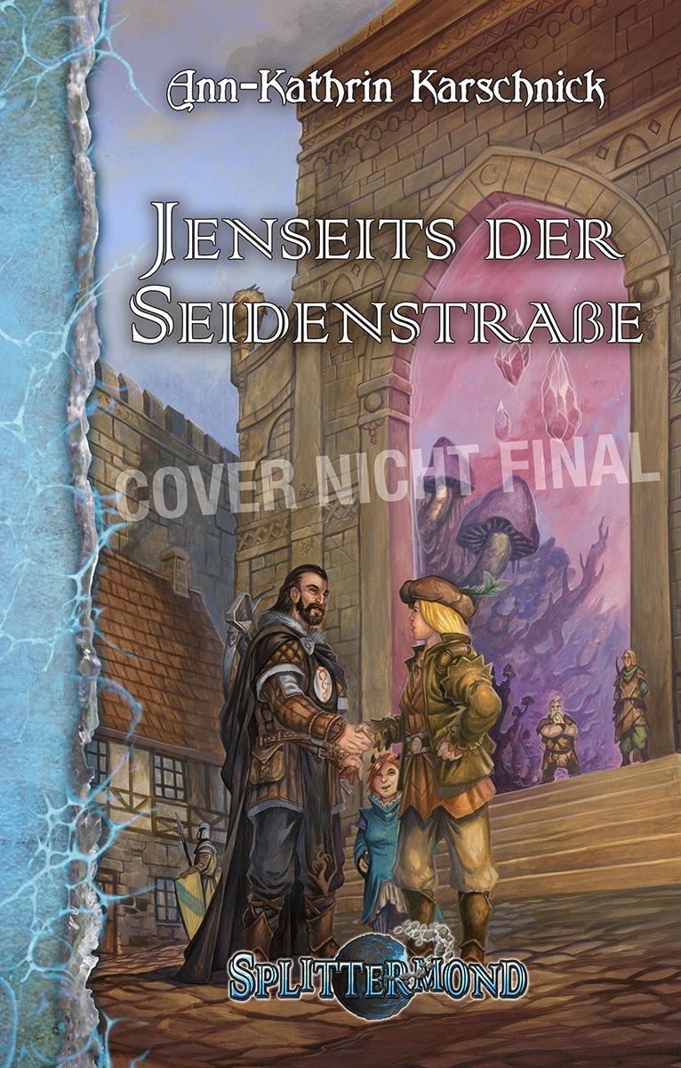 """Vorbestelleraktion zum 6. Splittermond-Roman """"Jenseits der Seidenstraße"""""""